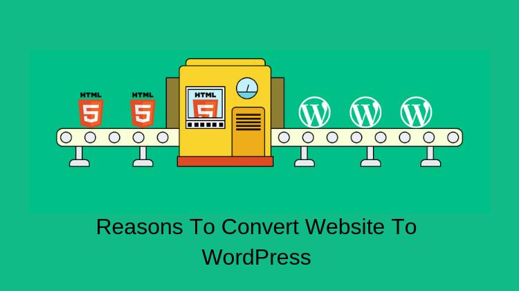 6 Reasons_ Convert Website To WordPress With HireWPGeeks